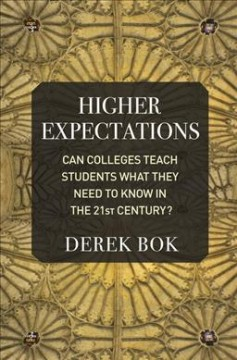 Higher expectations : can colleges teach students what they need to know in the twenty-first century?