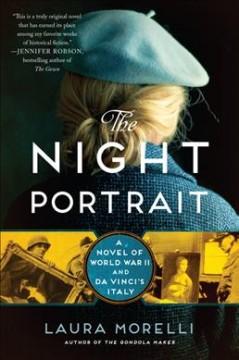 The night portrait : a novel of World War II and Da Vinci