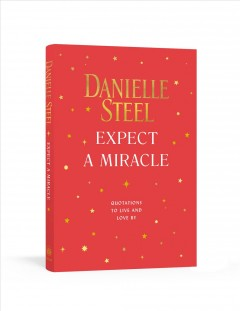 Expect a miracle : quotations to live and love by