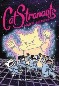 CatStronauts #6, Digital disaster