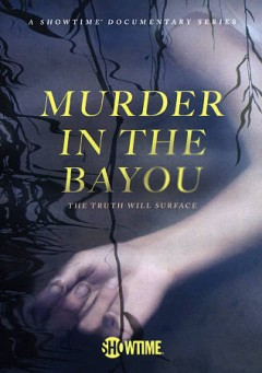 Murder in the bayou : the truth will surface
