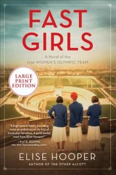 Fast girls : a novel of the 1936 women