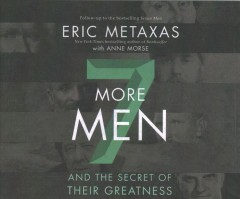 7 more men : and the secret of their greatness