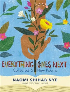 Everything comes next : collected and new poems