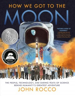 How we got to the moon : the people, technology, and daring feats of science behind humanity