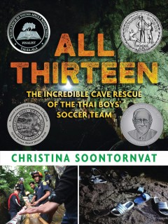 ALL THIRTEEN : the incredible cave rescue of the Thai boys