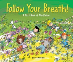 Follow your breath : a first book of mindfulness