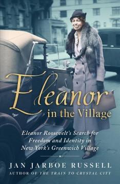 Eleanor in the Village : Eleanor Roosevelt