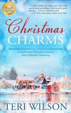 Christmas charms : a small-town Christmas romance from Hallmark Publishing
