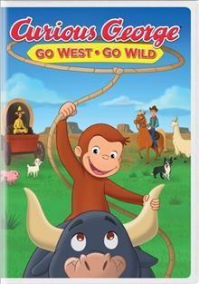 Curious George Go west, go wild