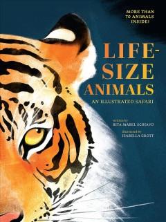 Life-size animals : an illustrated safari