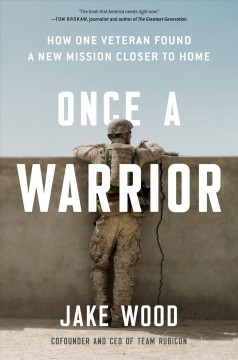 Once a warrior : how one veteran found a new mission closer to home