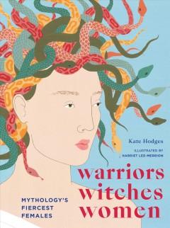 Warriors, witches, women : mythology