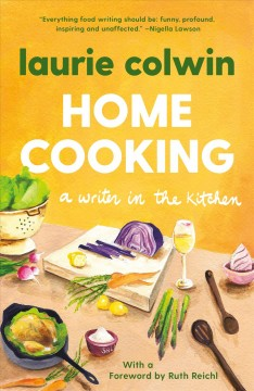 Home cooking : a writer in the kitchen