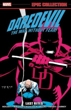 Daredevil, the man without fear Last rites. 1990-1992