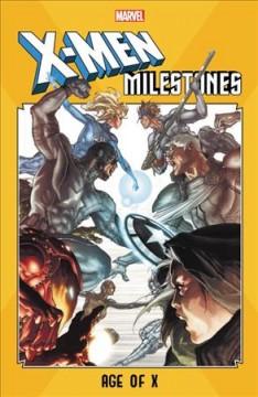 X-men milestones Age of X