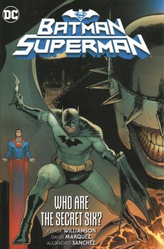 Batman/Superman Who are the Secret Six?