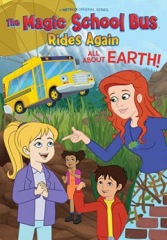 Magic School Bus rides again: all about Earth