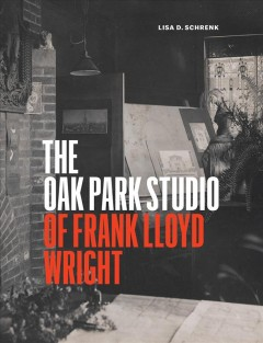 The Oak Park studio of Frank Lloyd Wright