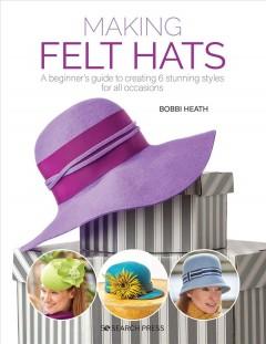 Making felt hats : a beginner