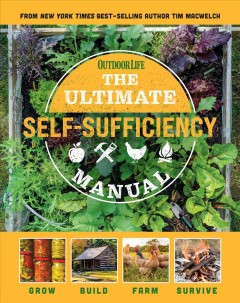 THE ULTIMATE SELF-SUFFICIENCY MANUAL : 200+ tips & techniques