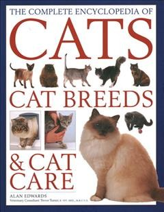 The complete encyclopedia of cats, cat breeds & cat care