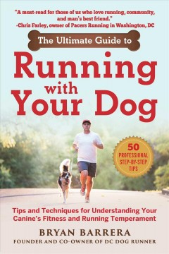 The ultimate guide to running with your dog : tricks and techniques for understanding your canine