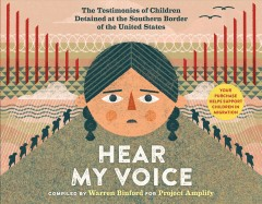 Hear my voice : the testimonies of children detained at the southern border of the United States