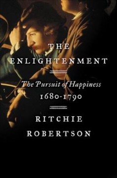 The enlightenment : the pursuit of happiness, 1680-1790