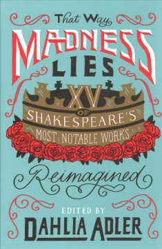 That way madness lies : fifteen of William Shakespeare