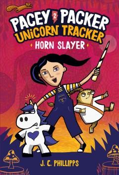 Pacey Packer, unicorn tracker Horn slayer