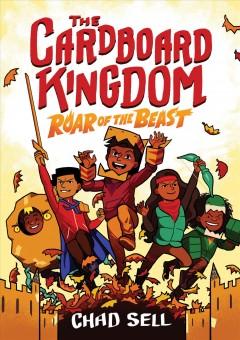 The Cardboard Kingdom Roar of the beast