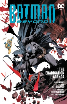 Batman beyond The eradication agenda