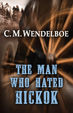 The man who hated Hickok