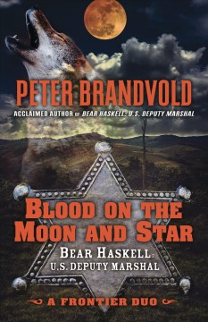 Blood on the moon and star : a frontier duo