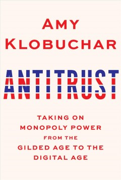 Antitrust : taking on monopoly power from the gilded age to the digital age