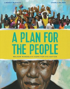A plan for the people : Nelson Mandela