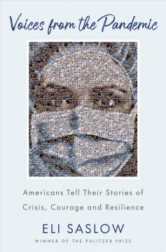 Voices from the pandemic : Americans tell their stories of crisis, courage and resilience