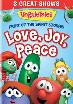 VeggieTales: Fruit of the Spirit stories: love, joy, peace