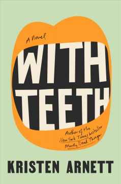 With teeth : a novel