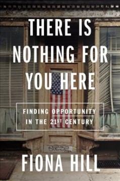 There is nothing for you here : finding opportunity in the 21st century