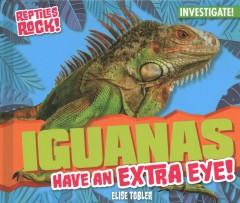 Iguanas have an extra eye!