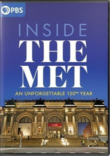 Inside the Met : an unforgettable 150th year