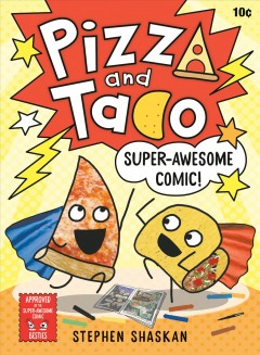 Pizza and Taco Super-awesome comic!