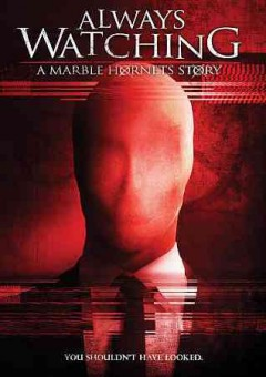 Always watching : a marble hornets story