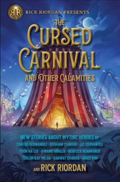 The cursed carnival and other calamities : new stories about mythic heroes