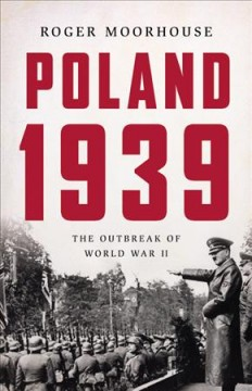 Poland 1939 : the outbreak of World War II