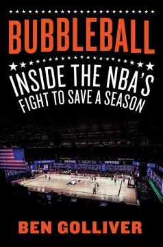 Bubbleball : inside the NBA