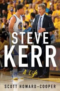 Steve Kerr : a life