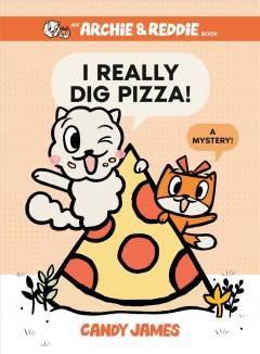 I really dig pizza! : a mystery!